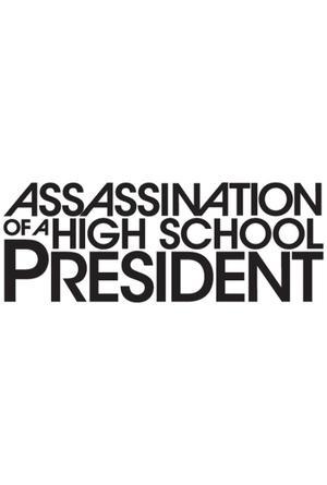 "Poster Art for ""Assassination of a High School President."""