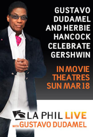 "Poster art for ""LA Phil Live: Gustavo Dudamel and Herbie Hancock Celebrate Gershwin."""