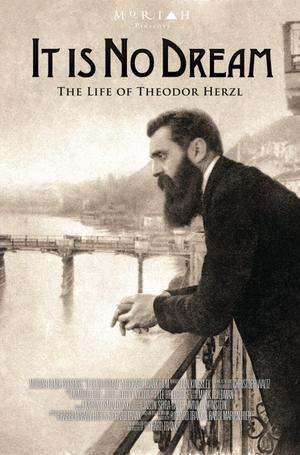 "Poster art for ""It Is No Dream: The Life of Theodor Hertzl."""