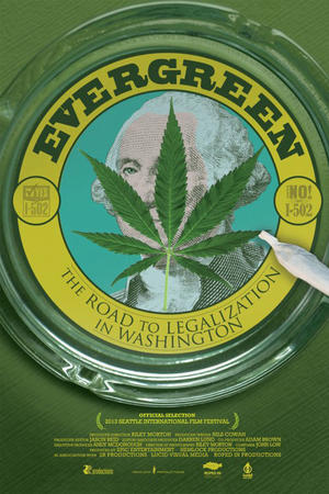 """Poster art for """"Evergreen: The Road to Legalization in Washington."""""""