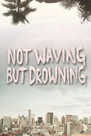 "Poster art for ""Not Waving But Drowning."""