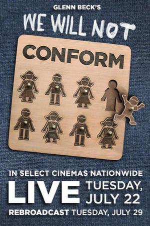 """Poster art for """"Glenn Beck's We Will Not Conform."""""""