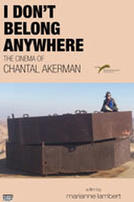 I Don't Belong Anywhere: The Cinema of Chantal Akerman showtimes and tickets