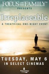 Focus on the Family presents Irreplaceable showtimes and tickets
