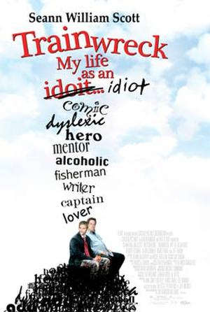 "Poster art for ""Trainwreck: My Life as an Idiot."""
