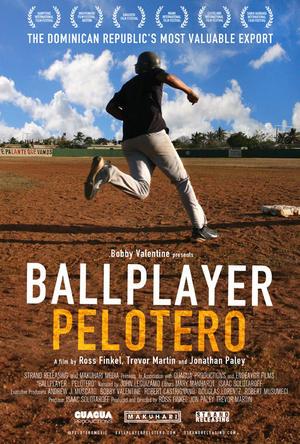 "Poster art for ""Ballplayer: Pelotero."""