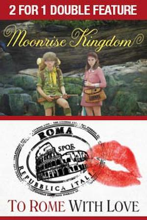 """Poster art for """"2 For 1 – Moonrise Kingdom / To Rome With Love."""""""