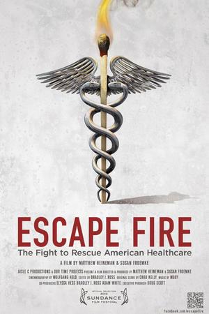 "Poster art for ""Escape Fire: The Fight to Rescue American Healthcare."""
