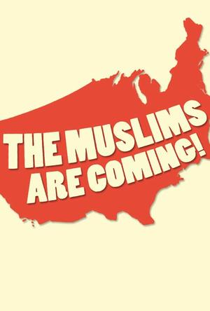 """Poster art for """"The Muslims Are Coming!"""""""