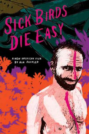 "Poster art for ""Sick Birds Die Easy."""