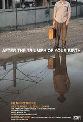 After the Triumph of Your Birth showtimes and tickets