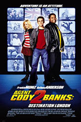 Agent Cody Banks 2: Destination London showtimes and tickets