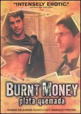 Burnt Money showtimes and tickets
