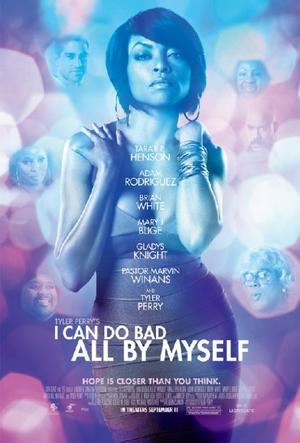 """Poster Art for """"Tyler Perry's I Can Do Bad All By Myself."""""""