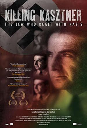 "Poster art for ""Killing Kasztner: The Jew Who Dealt With Nazis."""