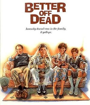 """Poster art for """"Better Off Dead."""""""