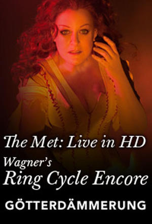 """Poster art for """"Gotterdammerung: Met Opera Ring cycle Encore."""""""
