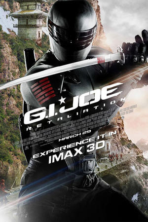 "Poster art for ""G.I. Joe: Retaliation An IMAX 3D Experience."""