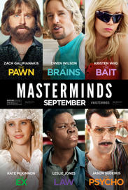 'Masterminds' from the web at 'http://images.fandango.com/r100.9/ImageRenderer/184/271/nox.jpg/180421/images/masterrepository/fandango/180421/masterminds_payoff_poster.jpg'