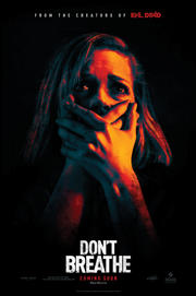 'Don't Breathe' from the web at 'http://images.fandango.com/r100.9/ImageRenderer/184/271/nox.jpg/188468/images/masterrepository/fandango/188468/dontbreatheposter.jpg'