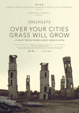Over Your Cities Grass Will Grow showtimes and tickets
