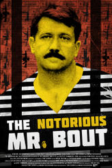 The Notorious Mr. Bout showtimes and tickets