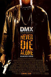Never Die Alone showtimes and tickets
