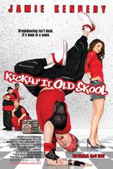 Kickin' It Old Skool showtimes and tickets