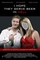 I Hope They Serve Beer in Hell showtimes and tickets