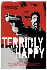 Terribly Happy showtimes and tickets