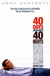 40 Days and 40 Nights showtimes and tickets