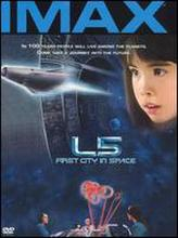 L5: First City In Space - IMAX 3D showtimes and tickets