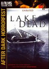 Lake Dead (2007) showtimes and tickets