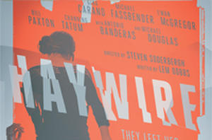 Exclusive Comic-Con Debut: 'Haywire' Poster Premiere!