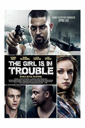 "Poster for ""The Girl Is In Trouble."""