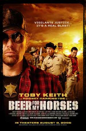 "Poster art for ""Beer for My Horses."""