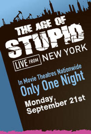 "Poster art for ""The Age of Stupid LIVE from New York."""