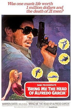 """Poster art for """"Bring Me The Head of Alfredo Garcia."""""""
