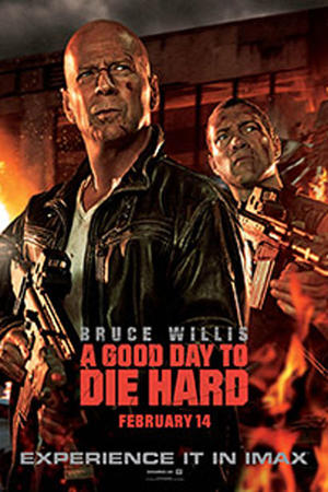 "Poster art for ""A Good Day to Die Hard: The IMAX Experience."""