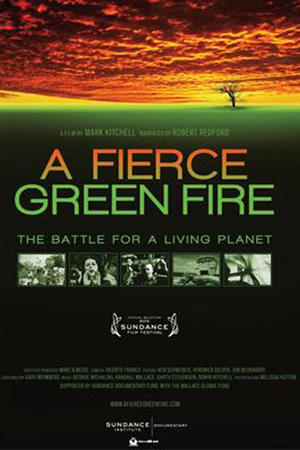 "Poster art for ""A Fierce Green Fire: The Battle For A Living Planet."""