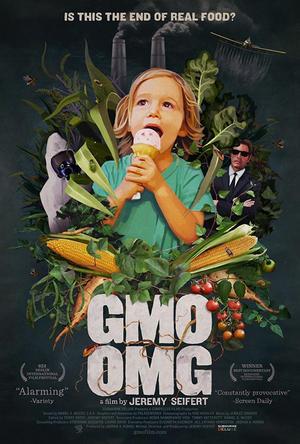 """Poster art for """"GMO OMG."""""""