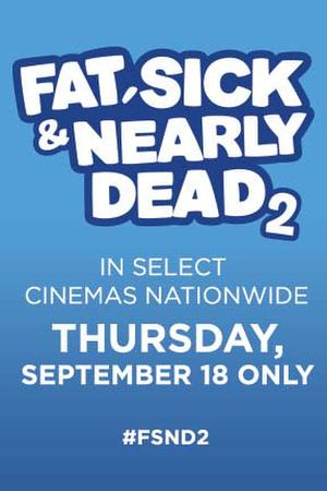 "Poster art for ""Fat, Sick & Nearly Dead 2."""