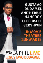 LA Phil Live: Gustavo Dudamel and Herbie Hancock Celebrate Gershwin showtimes and tickets