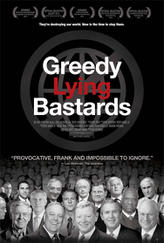 Greedy Lying Bastards showtimes and tickets