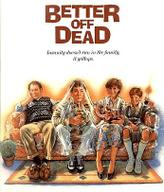 Better Off Dead showtimes and tickets