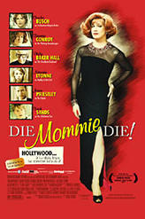 Die Mommie Die! showtimes and tickets