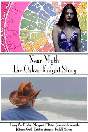 "Poster art for ""Near Myth: The Oskar Knight Story."""