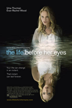 "Poster art for ""The Life Before Her Eyes."""