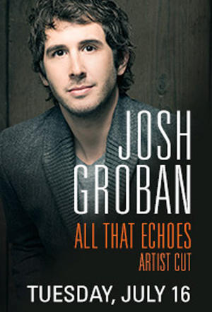 "Poster art for ""Josh Groban: All That Echoes Artist Cut."""