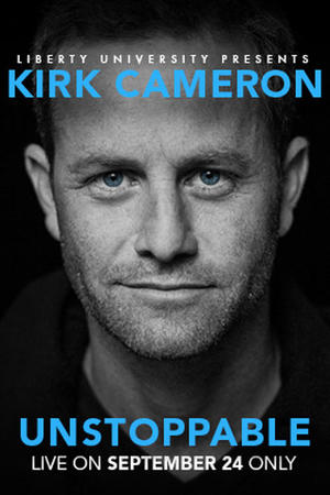 "Poster art for ""UNSTOPPABLE A Live Event with Kirk Cameron."""